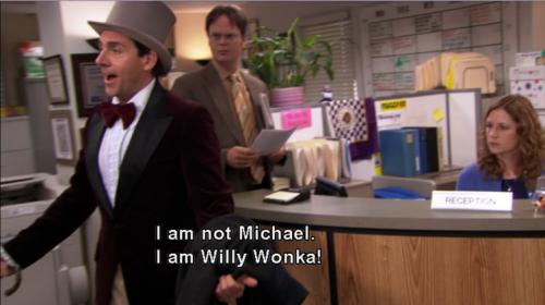 Michael Scott as Willy Wonka